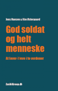 God soldat og helt menneske - at (over-)leve i to verdener